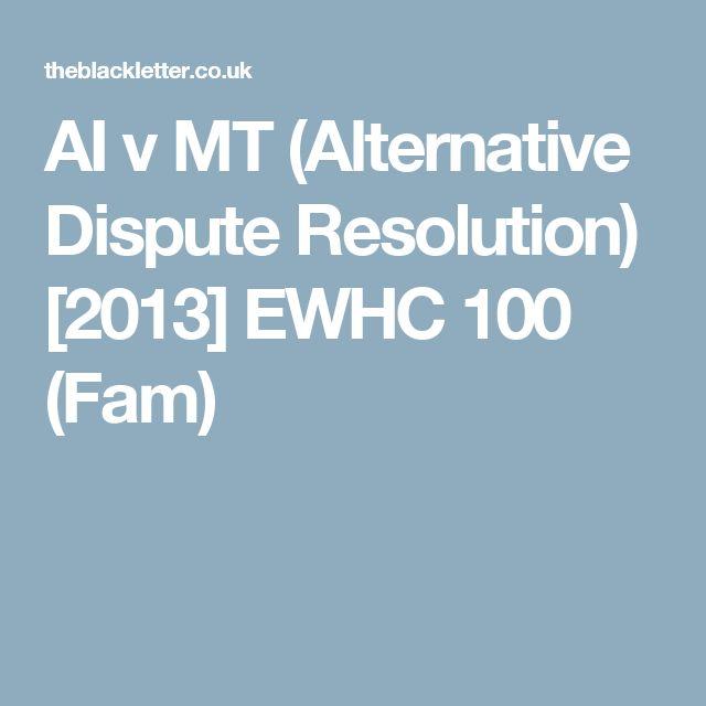 AI v MT (Alternative Dispute Resolution) [2013] EWHC 100 (Fam)