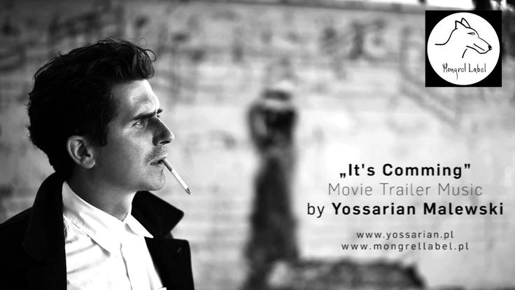 It's Comming – movie trailer music By Yossarian Malewski