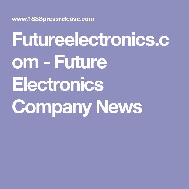 Futureelectronics.com - Future Electronics Company News