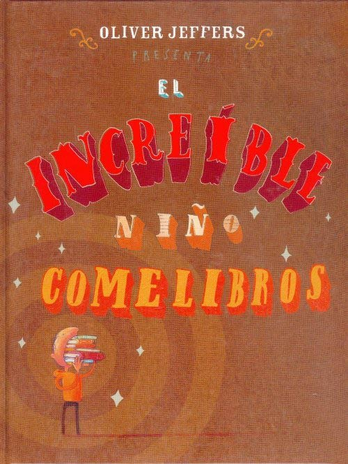 """Oliver Jeffers. """"El increíble niño comelibros"""". Editorial Fondo de Cultura Económica (6 a 9 años)"""