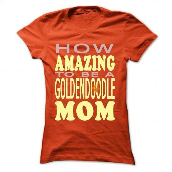 How amazing to be a Goldendoodle Mom - #t shirts online #wholesale hoodies. CHECK PRICE => https://www.sunfrog.com/Pets/How-amazing-to-be-a-Goldendoodle-Mom-Orange-42497997-Ladies.html?60505