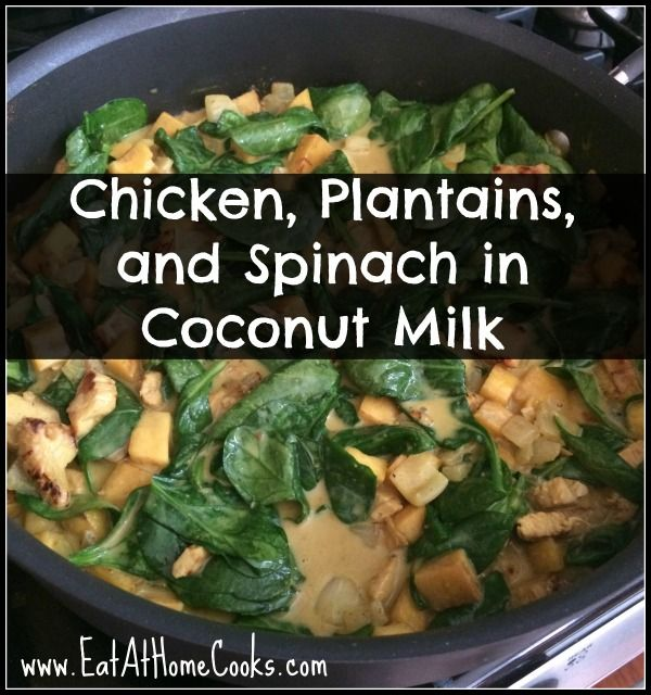 chicken plantains and spinach in coconut milk plantain recipes spinach ...