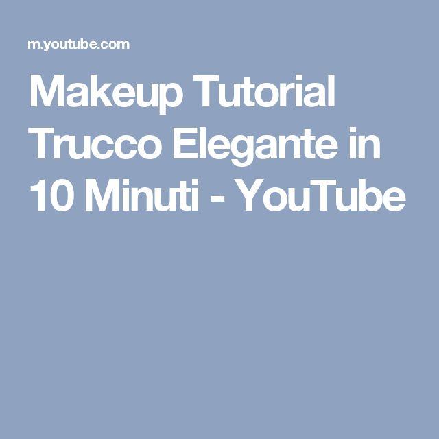 Makeup Tutorial Trucco Elegante in 10 Minuti - YouTube