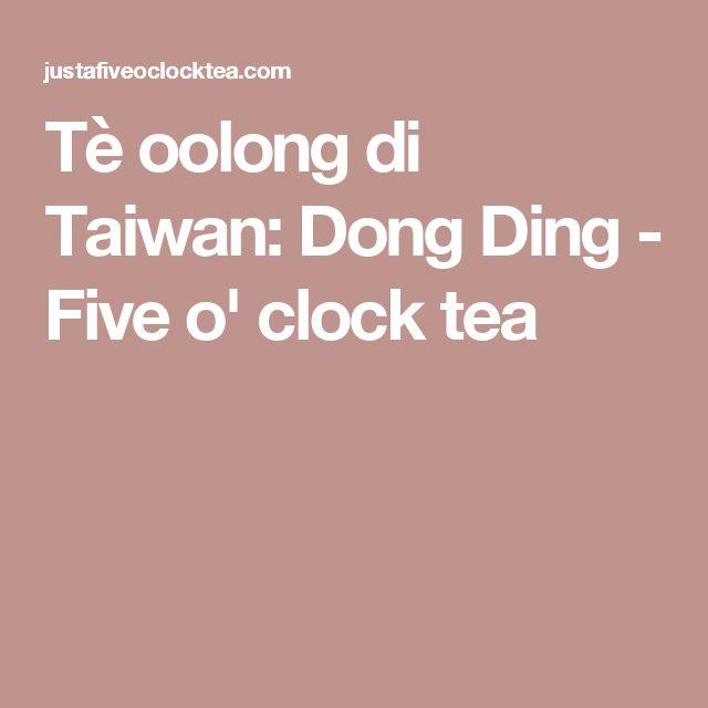 Tè oolong di Taiwan: Dong Ding - Five o' clock tea
