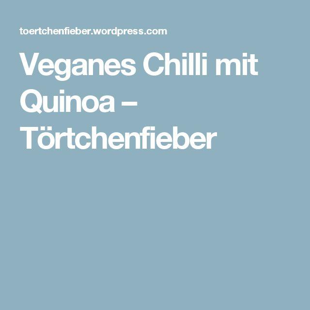 Veganes Chilli mit Quinoa – Törtchenfieber