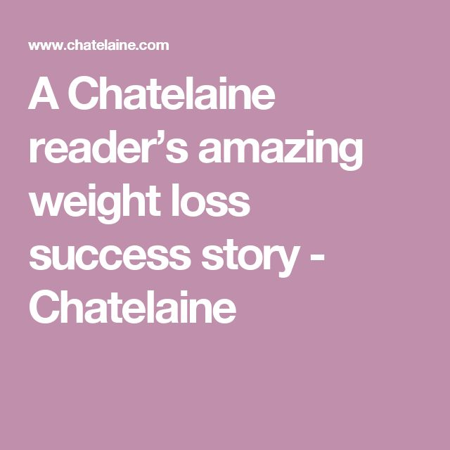A Chatelaine reader's amazing weight loss success story - Chatelaine