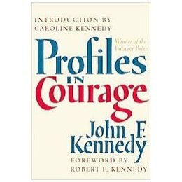 Profiles in Courage by John Fitzgerald Kennedy: 'Not just stories of the past but a book of hope and confidence for the future. What happens to the country, to the world, depends on what we do with what others have left us.' - Robert Kennedy. #Books #Profiles_in_Courage #John_Fitzgerald_Kennedy