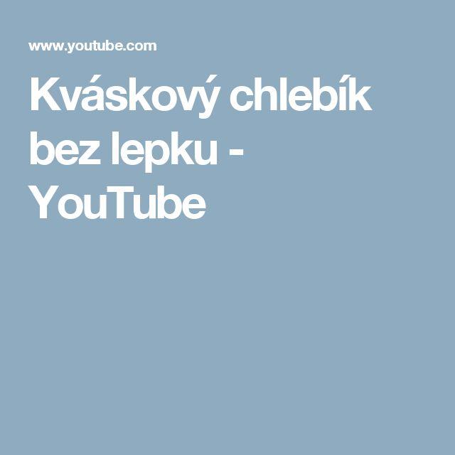 Kváskový chlebík bez lepku - YouTube