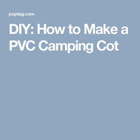 DIY: How to Make a PVC Camping Cot #CampingCot