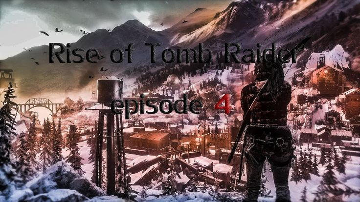Rise of the Tomb Raider - let's play part 4 (EN)