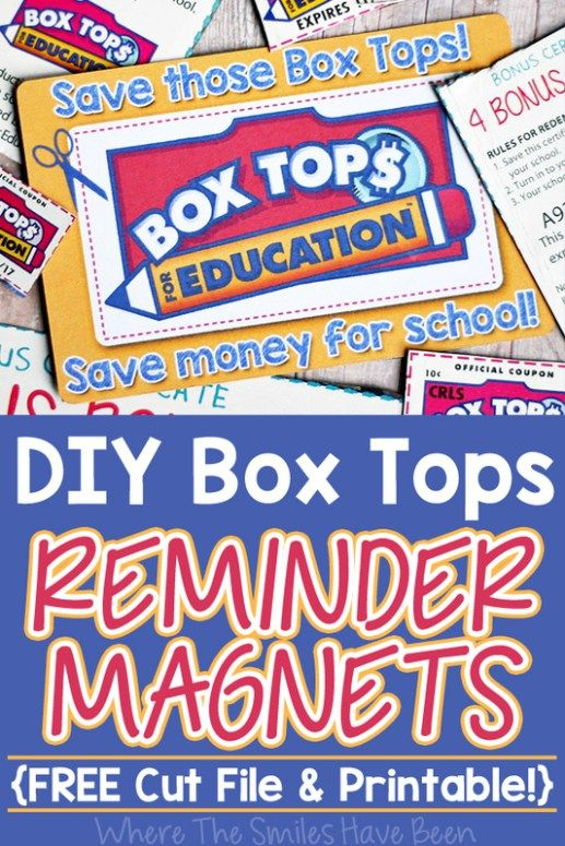 This printable would also be awesome to use at school on bulletin boards or in newsletters! DIY Box Tops Reminder Magnets with FREE Cut File & Printable   Where The Smiles Have Been