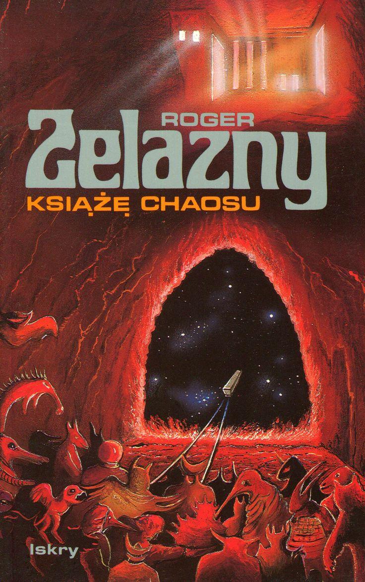 """""""Książę chaosu"""" Roger Zelazny Translated by Piotr W. Cholewa Cover by Janusz Gutkowski Published by Wydawnictwo Iskry 1995"""