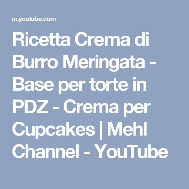 Ricetta Crema di Burro Meringata - Base per torte in PDZ - Crema per Cupcakes   Mehl Channel - YouTube