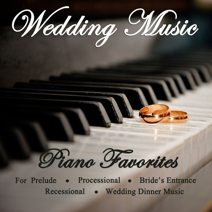 wedding music piano favorites for prelude processional brides entrance recessional wedding