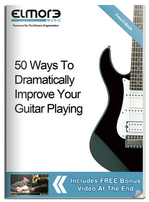 50 ways to dramatically improve  your guitar playing | www.elmore-music.com