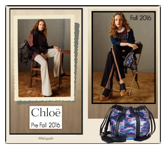 Chloe Pre Fall 2016 by whirlypath on Polyvore featuring See by Chloé, Martha Stewart and Chloé
