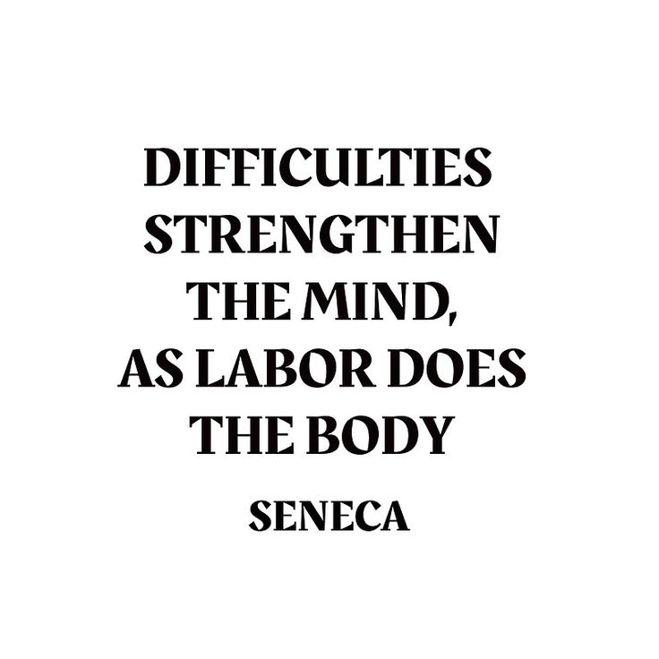 DIFFICULTIES STRENGTHEN THE MIND, AS LABOR DOES THE BODY – Seneca Stoic Quote | Canvas Print