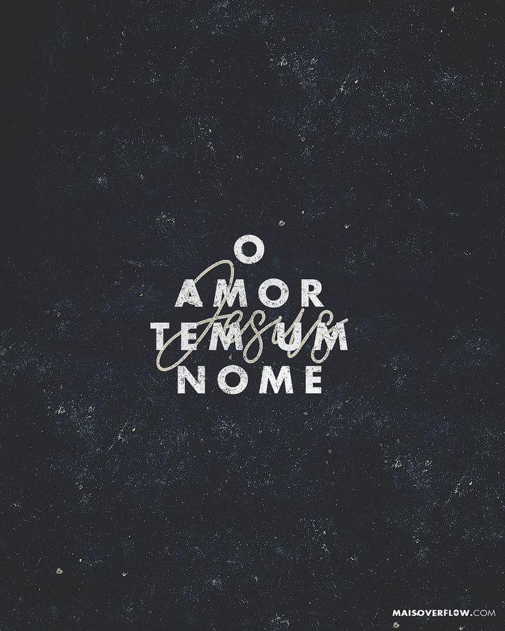 """""""O amor tem um nome""""  @jesusculture () maisoverflow.com  X"""