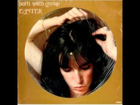 Patti Smith - Easter, full LP (1978) - YouTube
