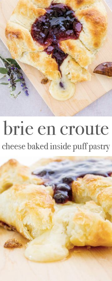 Brie en croute: cheese baked inside golden puff pastry. Recipe via MonPetitFour.com