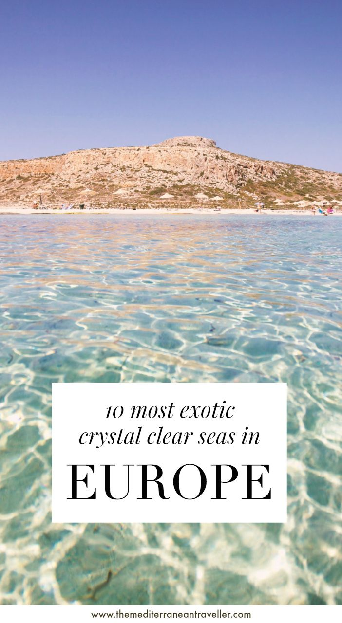 10 Most Exotic Crystal-Clear Seas in Europe