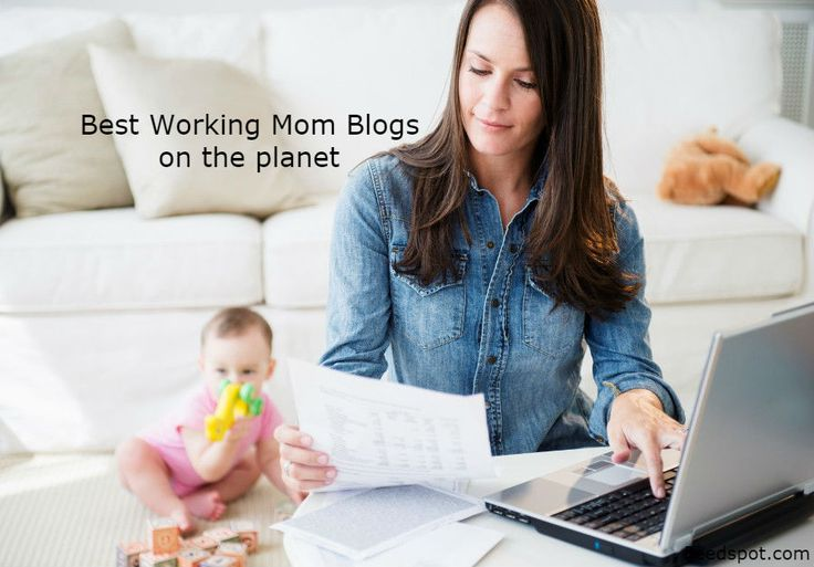 Top 80 Working Mom Blogs and Websites for Working Mothers and Women