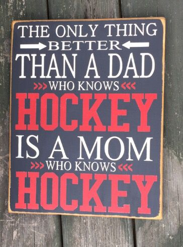 The other thing better than having a dad who knows HOCKEY is a mom who knows HOCKEY  FACEBOOK.com/DINGBATSANDDOODLES ©Dingbats & Doodles