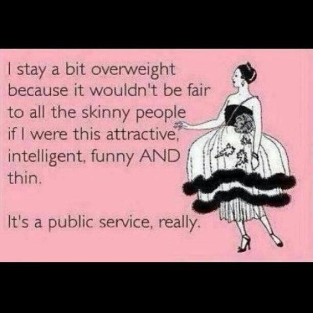 "For all the times you think you are ""overweight"" @Angela Gray Kennington"