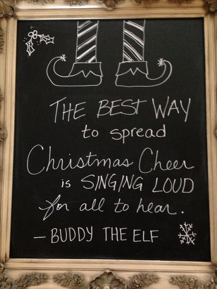 Christmas chalkboard, you've gotta love Buddy!