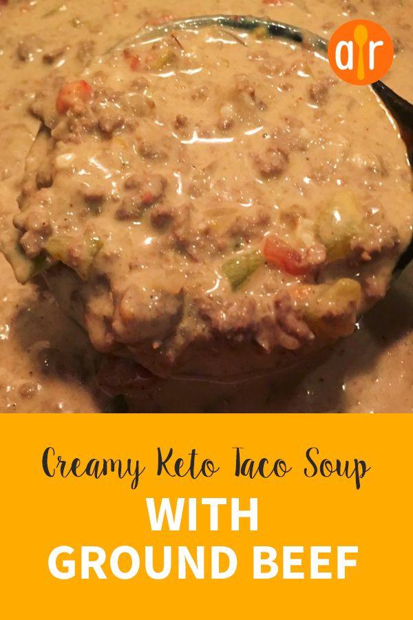 Creamy Keto Taco Soup With Ground Beef Recipe Soup With Ground Beef Easy Soup Recipes Ground Beef Recipes