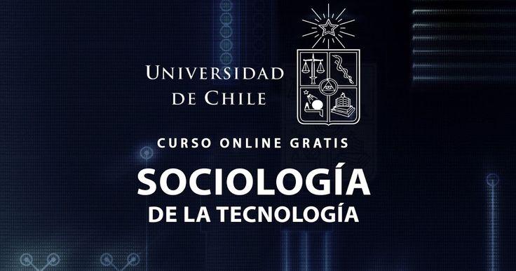 La  Universidad de Chile de Chile  abre las inscripciones para el curso virtual y gratuito de Sociología de la Tecnología  que inicia ...