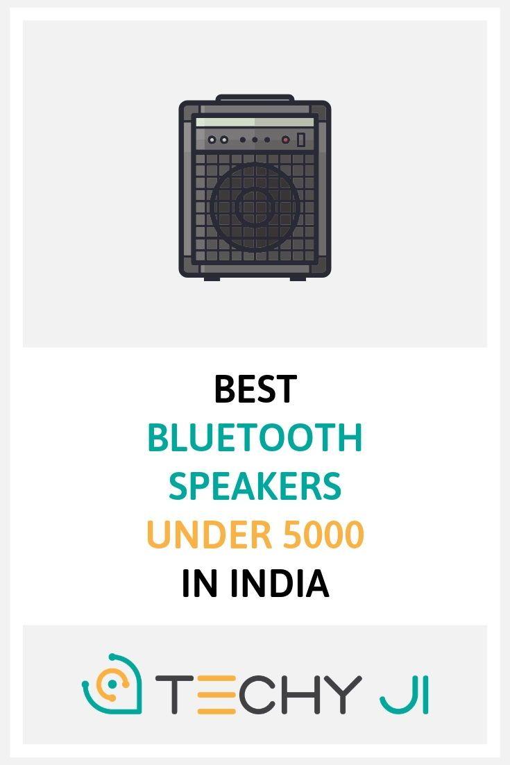 Best Bluetooth Speakers Under 5000 In India Reviewed 2020 With Images Cool Bluetooth Speakers Bluetooth Speakers Best Wireless Speakers
