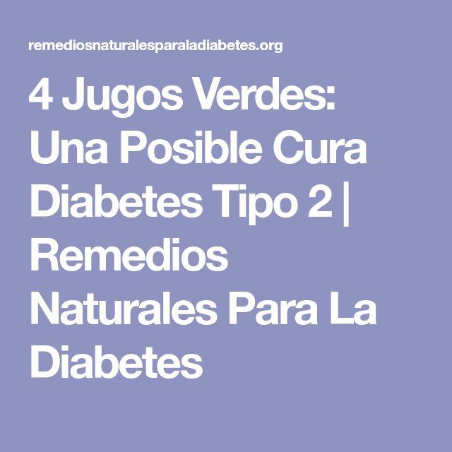 4 Jugos Verdes: Una Posible Cura Diabetes Tipo 2 | Remedios Naturales Para La Diabetes