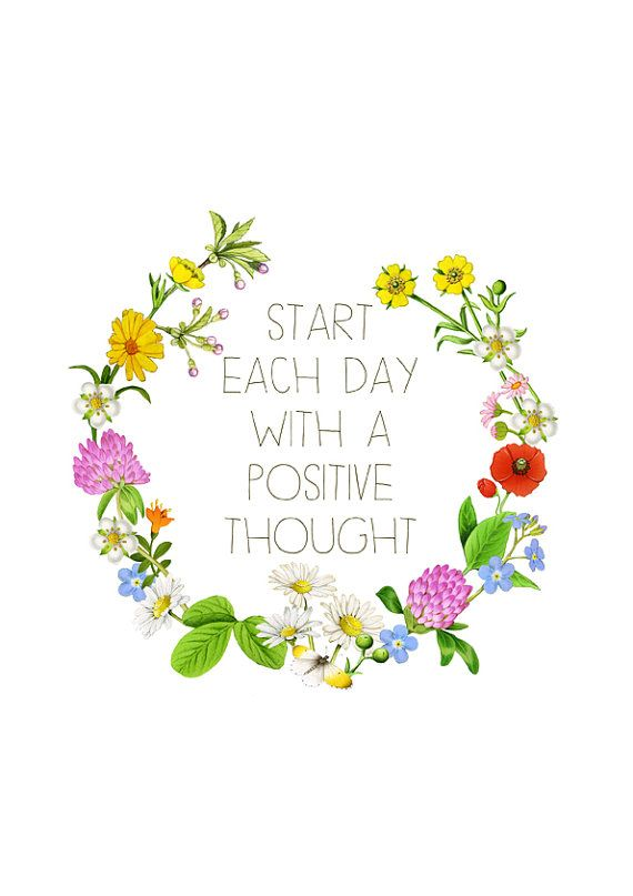 Start each day with a positive thought. | for the mind ...