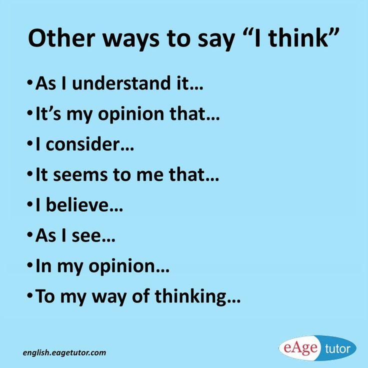 Other ways to say I think {Hilfe im Studium|Damit …