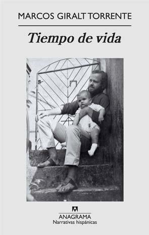 """""""Tiempo de vida"""" (Marcos Giralt Torrente)  No se trata de ir muriendo mientras se vive, sino de vivir antes de morirse. Un hermoso y preciso libro sobre un padre y su hijo. Y viceversa."""