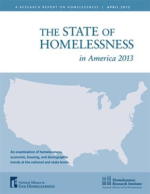 National Alliance To End Homelessness The State Of Homelessness In America 2013
