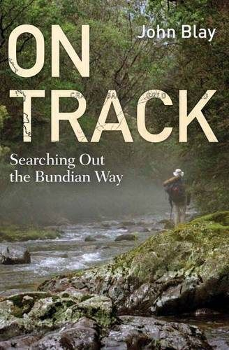Bundian Way: new long-distance track links others to create a huge circuit around Eastern Victoria. Gippsland, Victoria, Australia: Ultra Light Weight Hiking Backpacking.