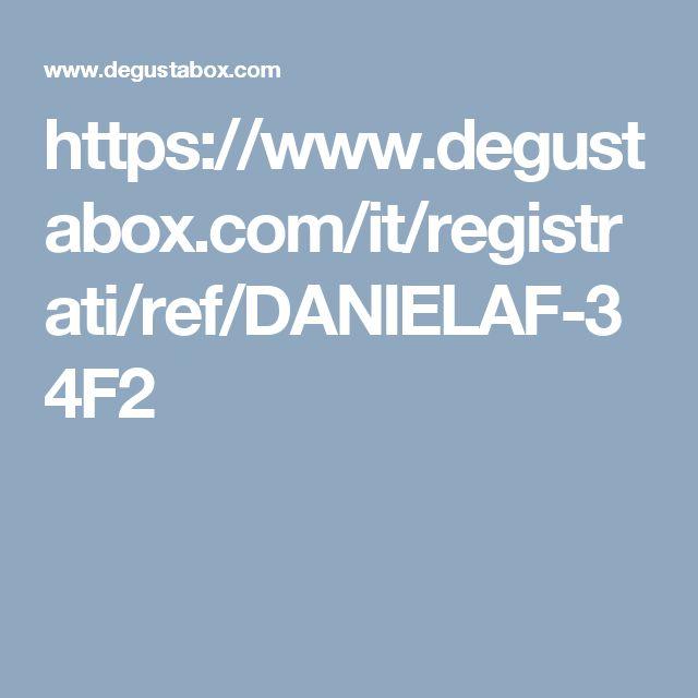 https://www.degustabox.com/it/registrati/ref/DANIELAF-34F2