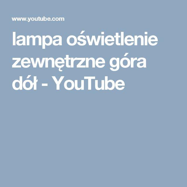 lampa oświetlenie zewnętrzne góra dół - YouTube