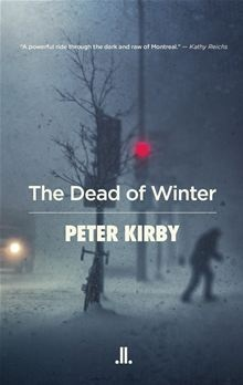 "Mystery & Suspense - Kobo  ""And a bestselling crime writer is born — Peter Kirby has fashioned a gripping work of fiction with his first novel, The Dead of Winter""  — The Montreal Gazette"