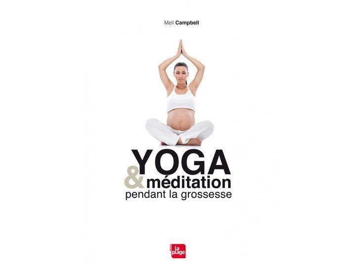 Yoga & Méditation pendant la grossesse, de M. Campbell