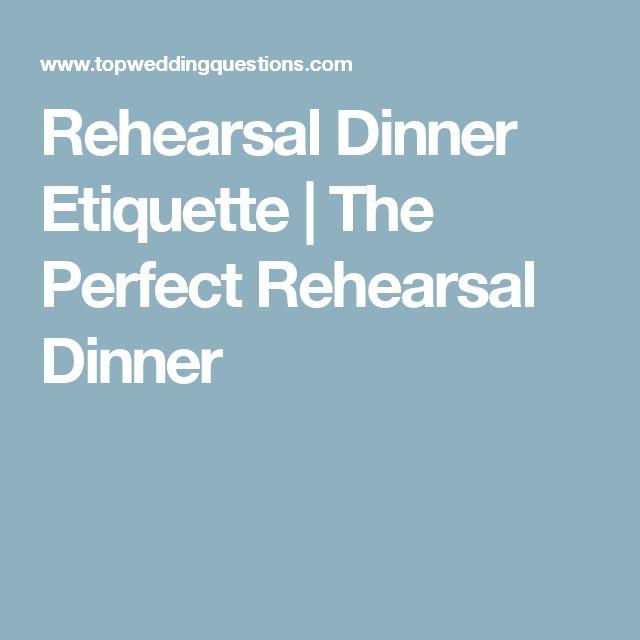 Rehearsal Dinner Etiquette | The Perfect Rehearsal Dinner
