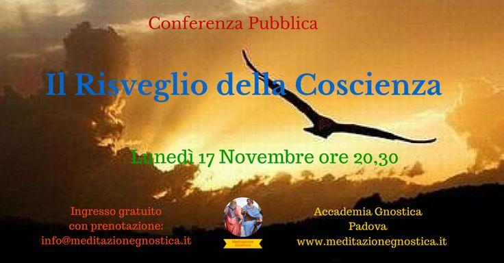 Conferenza Pubblica - Il Risveglio della Coscienza - Lunedì 10 Novembre 2014 ore 20,30