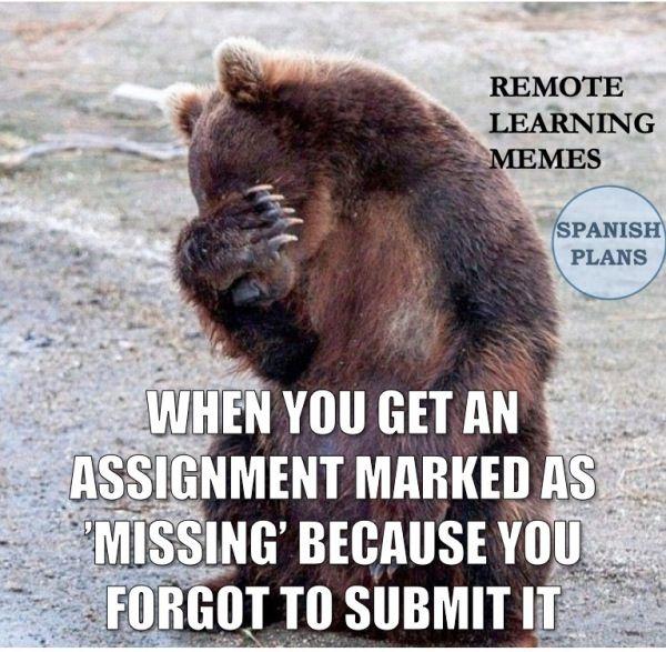 Distance Learning Memes Spanishplans Org Writing Problems Teacher Memes Funny Teaching Memes