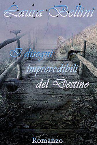 I DISEGNI IMPREVEDIBILI DEL DESTINO eBook: Laura Bellini, Mew Notice: Amazon.it: Kindle Store