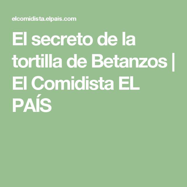 El secreto de la tortilla de Betanzos | El Comidista EL PAÍS
