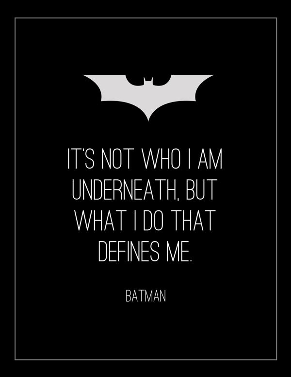"""It's not who I am underneath.."" ~ Batman Begins (2005)"