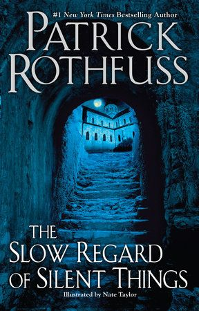The Slow Regard of Silent Things by Patrick Rothfuss | PenguinRandomHouse.com  Amazing book I had to share from Penguin Random House