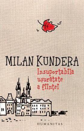 Insuportabila usuratate a fiintei - Milan Kundera -  - Daca eterna revenire este povara cea mai grea, atunci, vietile noastre, proiectate pe acest fundal, pot a